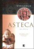 Capa do livro: Vingança Asteca