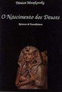 Capa do livro: O Nascimento dos Deuses: Romance de Tutankhâmon