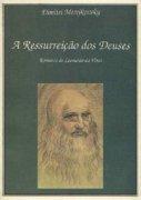 Capa do livro: A Ressurreição dos Deuses - Romance de Leonardo da Vinci