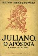 Capa do livro: Juliano, o Apóstata - A Morte dos Deuses
