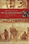 Capa do livro: Os Gladiadores - A saga de Espártaco