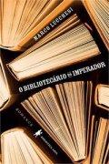 Capa do livro: O Bibliotecário do Imperador