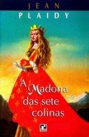 Capa do livro: A Madona das Sete Colinas