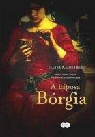Capa do livro: A esposa Bórgia