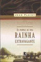 Capa do livro: As Pompas de uma Rainha Extravagante