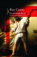Capa do livro: Era no tempo do rei - Um romance da chegada da Corte