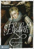Capa do livro: Elizabeth I  - Uma biografia