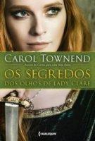Capa do livro: Os Segredos dos Olhos de Lady Clare