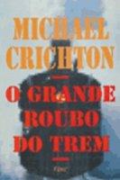 Capa do livro: O Grande Roubo do Trem