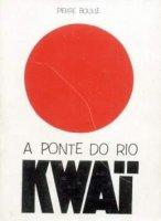 Capa do livro: A Ponte do Rio Kwai
