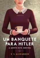 Capa do livro: Um banquete para Hitler - A morte está servida