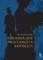 Capa do livro: A mulher que proclamou a república