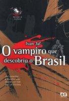 Capa do livro: O Vampiro que Descobriu o Brasil