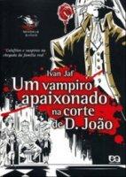 Capa do livro: Um Vampiro Apaixonado na Corte de D. João