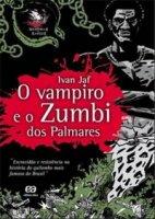 Capa do livro: O Vampiro e o Zumbi dos Palmares