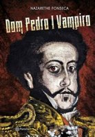 Capa do livro: Dom Pedro I Vampiro