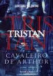 Capa do livro: Tristan - Cavaleiro de Arthur