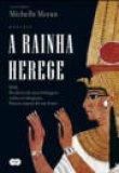 Capa do livro: A Rainha Herege