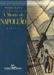 Capa do livro: A Morte de Napoleão