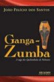Capa do livro: Ganga-Zumba - A Saga dos Quilombolas de Palmares