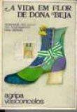 Capa do livro: A vida em flor de Dona Beja