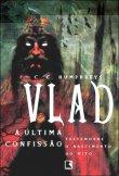 Capa do livro: Vlad, a Última Confissão