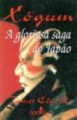 Capa do livro: Xogum - A Gloriosa Saga do Japão