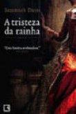 Capa do livro: A Tristeza da Rainha