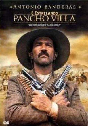 Capa do filme: E Estrelando Pancho Villa
