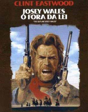 Capa do filme: Josey Wales - O Fora da Lei