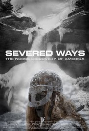 Capa do filme: Severed Ways: The Norse Discovery of America
