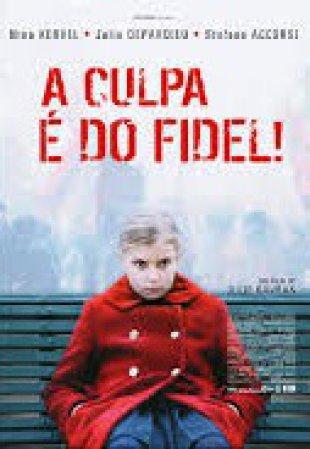 Capa do filme: A Culpa é do Fidel