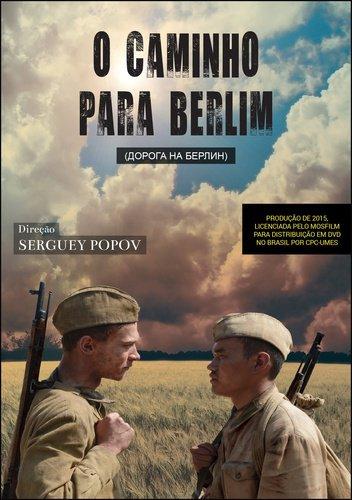 Capa do filme: O Caminho para Berlim