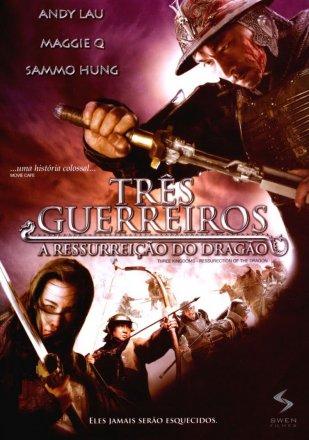 Capa do filme: Os Três Guerreiros - A Ressurreição do Dragão