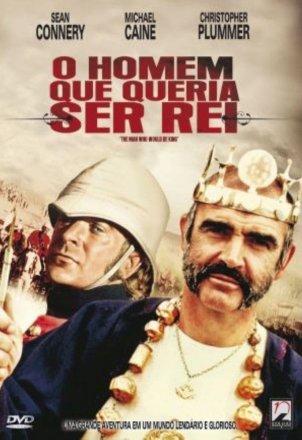 Capa do filme: O Homem que Queria ser Rei