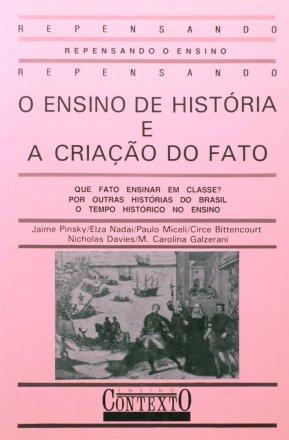 Capa do livro O Ensino de História e a Criação do Fato, de Jaime Pinsky (org.)