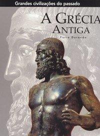 Capa do livro Grandes civilizações do passado: A Grécia Antiga, de Furio Durando