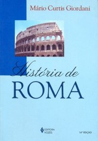 Capa do livro História de Roma, de Mario Curtis Giordani