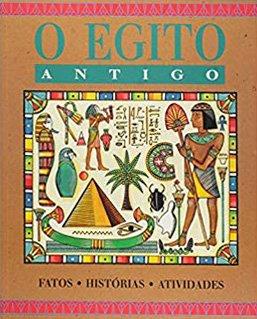 Capa do livro O Egito Antigo: Fatos - Histórias - Atividades, de Robert Nicholson e Claire Watts