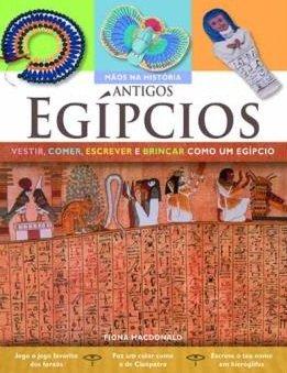 Capa do livro Com a História na mão: Egípcios Antigos, de Fiona Macdonald