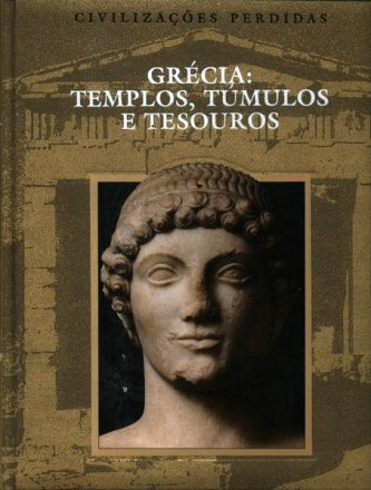 Capa do livro Grécia: Templos, Túmulos e Tesouros, de Time-Life Books