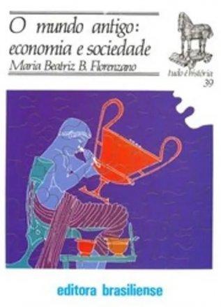 Capa do livro O Mundo Antigo: Economia e Sociedade, de Maria Beatriz B. Florenzano