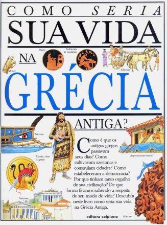 Capa do livro Como seria sua vida na Grécia Antiga?, de Fiona MacDonald