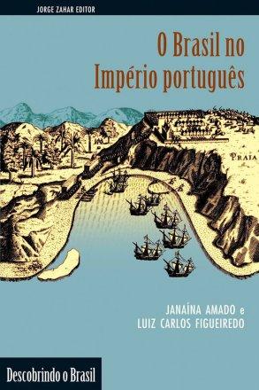 Capa do livro O Brasil no Império Português, de Luis Carlos Figueiredo e Janaína Amado