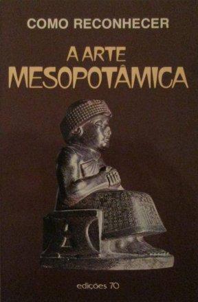 Capa do livro Como reconhecer a Arte Mesopotâmica, de Sabatino Moscati