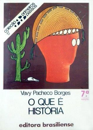Capa do livro O que é História?, de Vavy Pacheco Borges