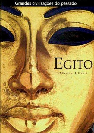 Capa do livro Grandes civilizações do passado: Egito, de Alberto Siliotti