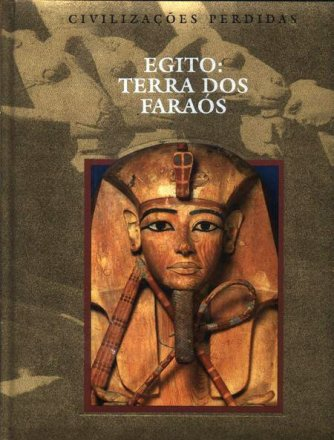 Capa do livro Egito: Terra dos Faraós, de Time-Life Books