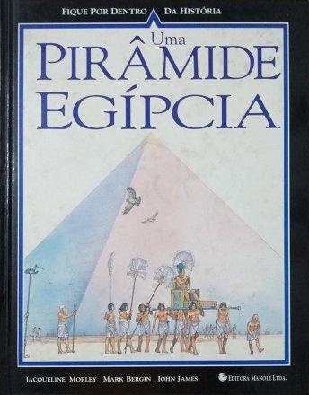 Capa do livro Fique por Dentro da História: Uma Pirâmide Egípcia, de Jacqqueline Morley