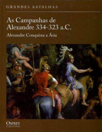 Capa do livro As Campanhas de Alexandre 334-232 a.C., de John Warry